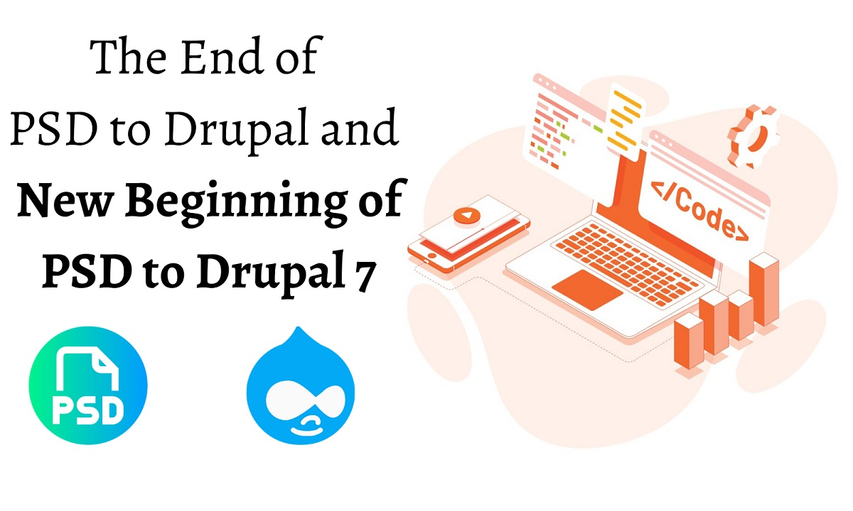 The End of PSD to Drupal and New Beginning of PSD to Drupal 7