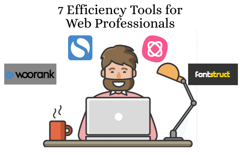 7 Efficiency Tools for Web Professionals
