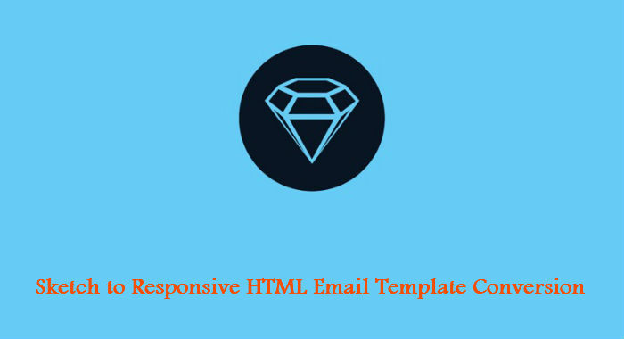 Sketch To Responsive HTML Email Template Conversion
