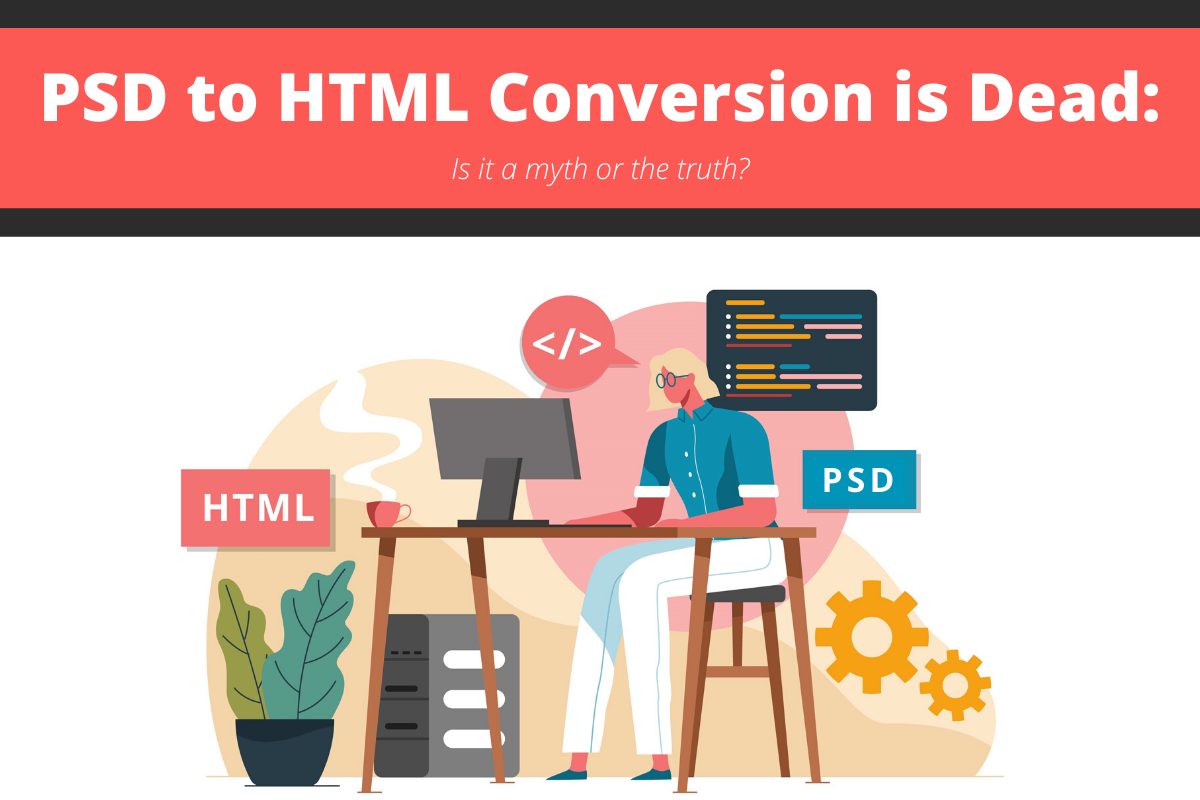 psd to html conversion is dead or not