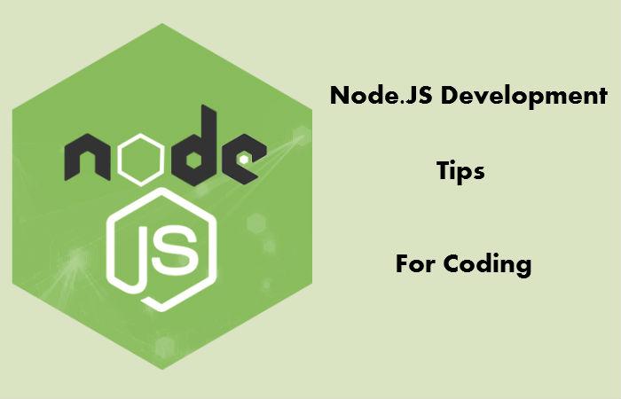 Node.JS Development Tips