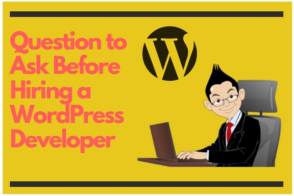 Question to ask before hiring a WordPress Developer