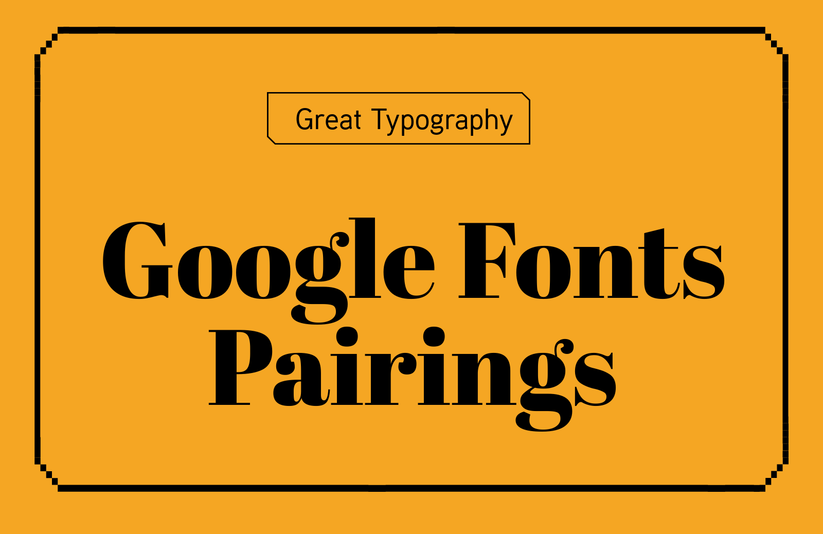 Best Examples Of Google Fonts Pairings