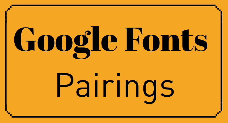 Examples of best Google font pairings