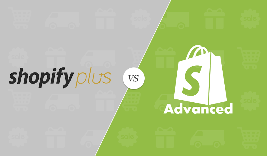shopify plus vs shopify advanced