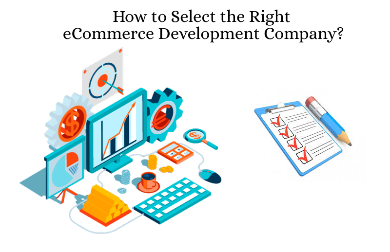 How to select the right eCommerce Development Company