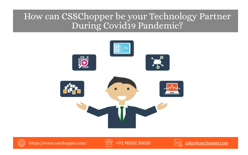 How can CSSChopper be your Technology partner during Covid19 Pandemic?