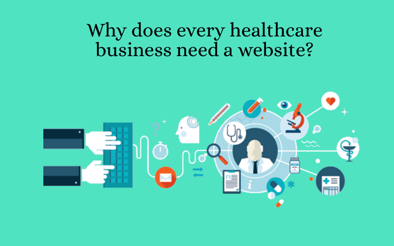 Why does every healthcare business need a website