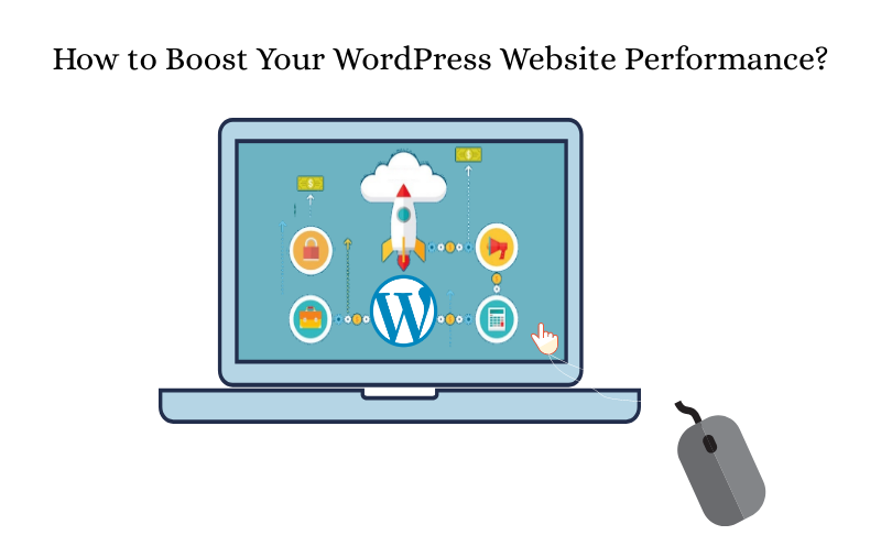 How to Boost Your WordPress Website Performance