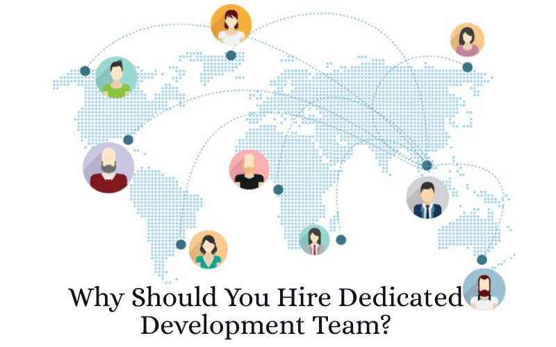 Why Should You Hire Dedicated Development Team