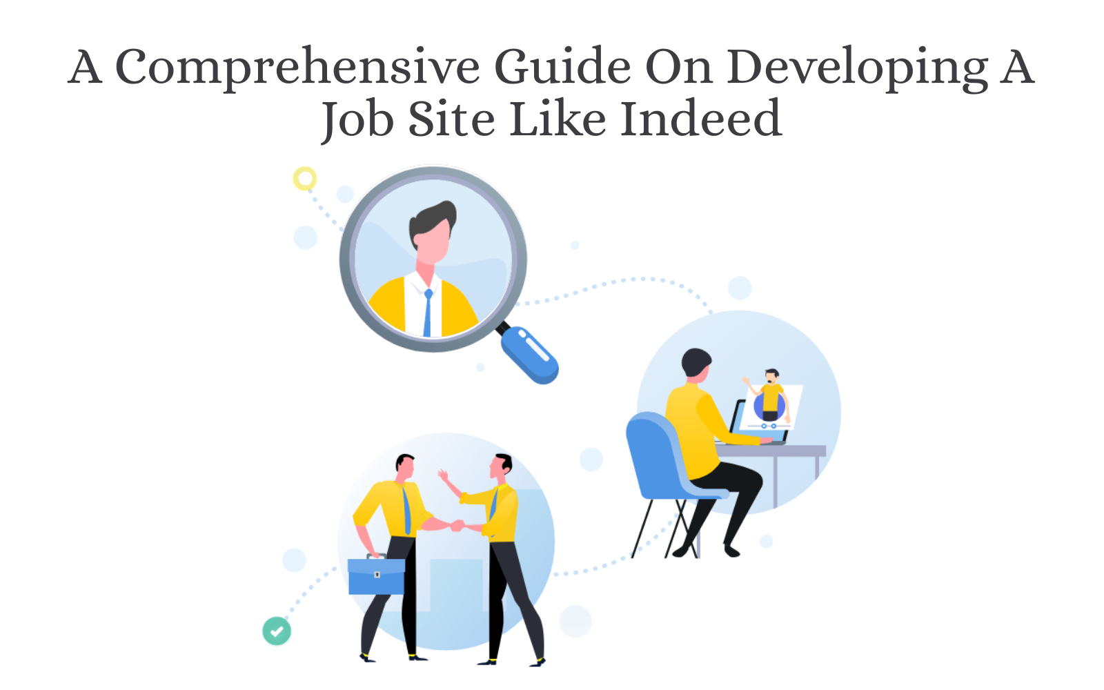A Comprehensive Guide On Developing A Job Site Like Indeed