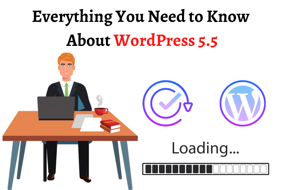 everything you need to know about wordpress 5.5
