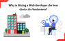 Why is Hiring a Web Developer The Best Choice For Businesses?