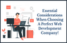 Essential Considerations When Choosing a Perfect Web Development Company For Your Startup