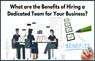 What are the Benefits of Hiring a Dedicated team for your Business?